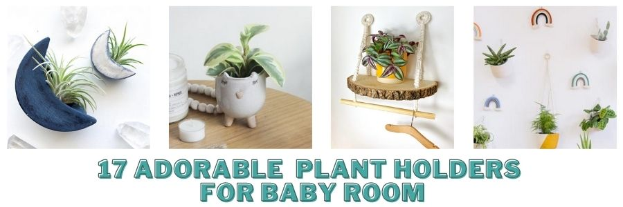 17 adorable Plant Holders for baby room